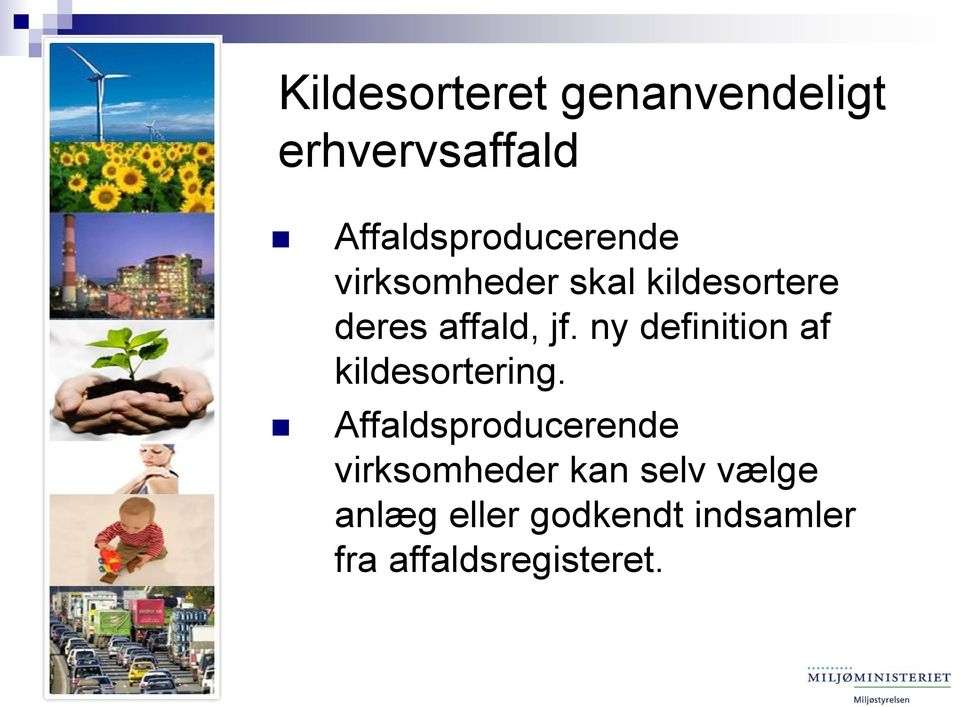 affald, jf. ny definition af kildesortering.