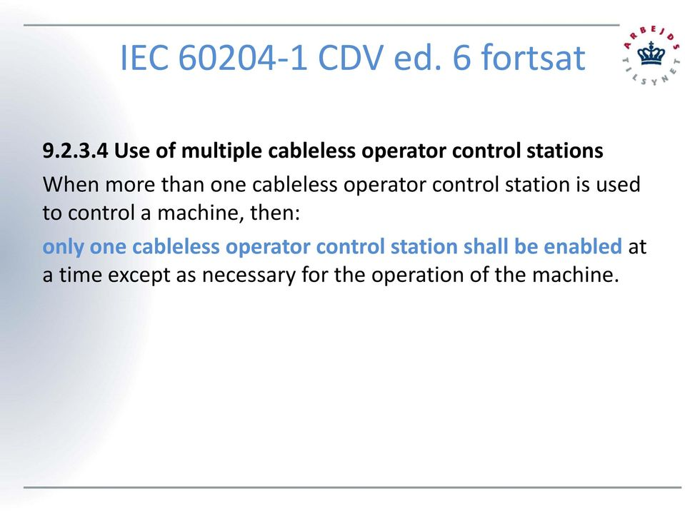cableless operator control station is used to control a machine, then: only