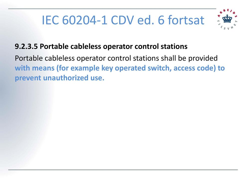 cableless operator control stations shall be provided