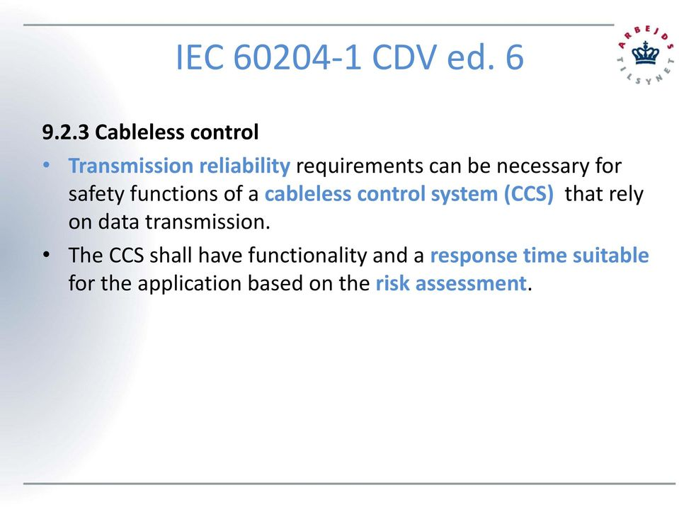 3 Cableless control Transmission reliability requirements can be necessary