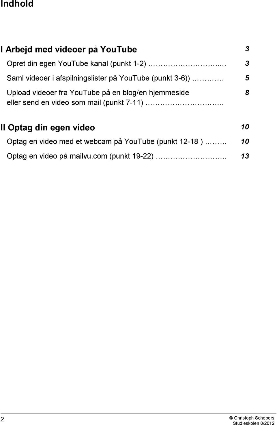 5 Upload videoer fra YouTube på en blog/en hjemmeside eller send en video som mail (punkt 7-11).