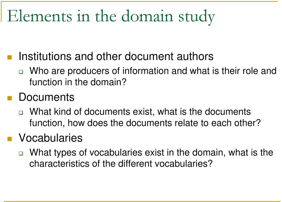 Documents What kind of documents exist, what is the documents function, how does the documents