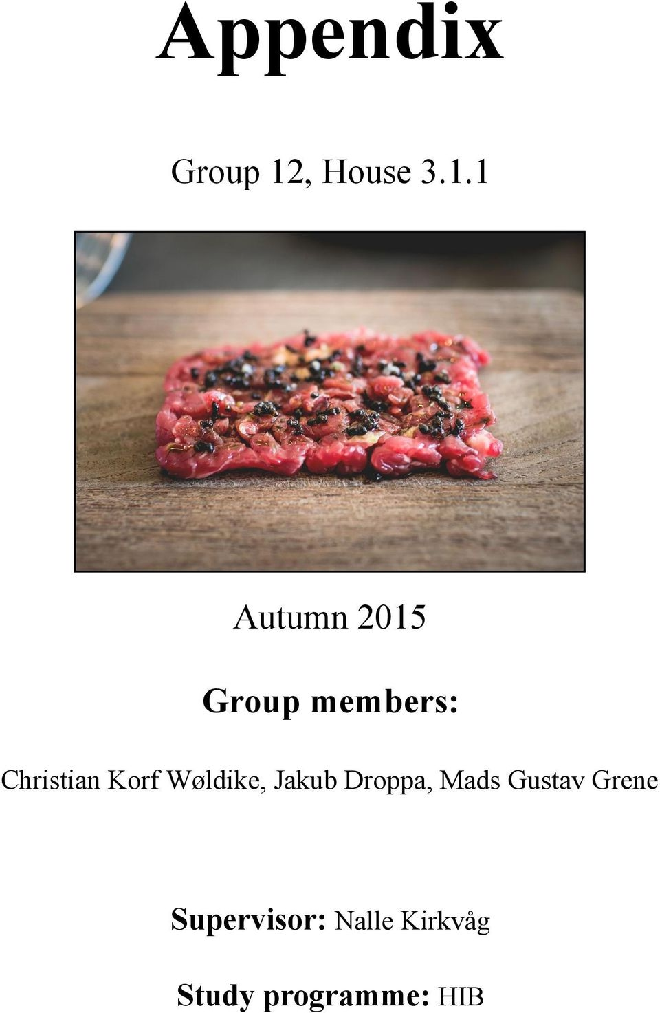 1 Autumn 2015 Group members: Christian