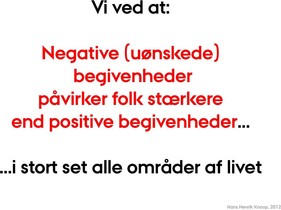 end positive begivenheder i stort set