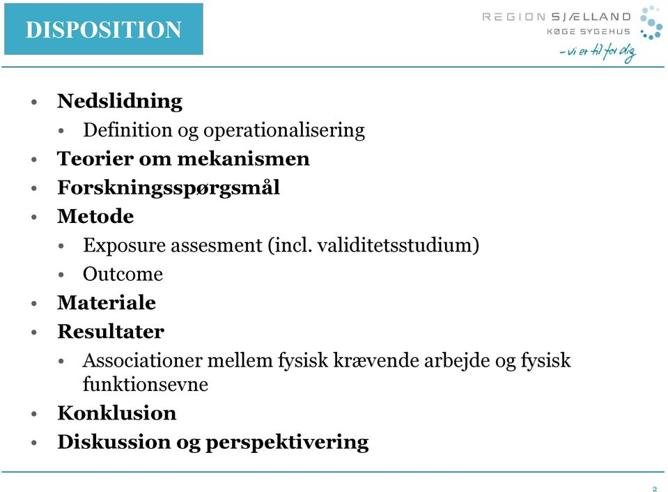 validitetsstudium) Outcome Materiale Resultater Associationer mellem