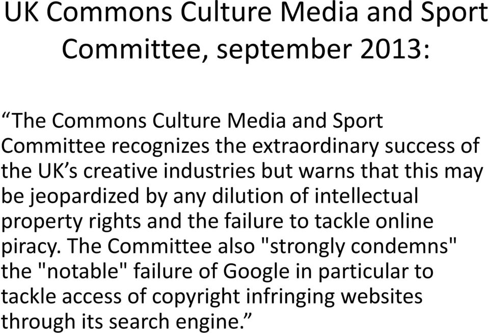 dilution of intellectual property rights and the failure to tackle online piracy.