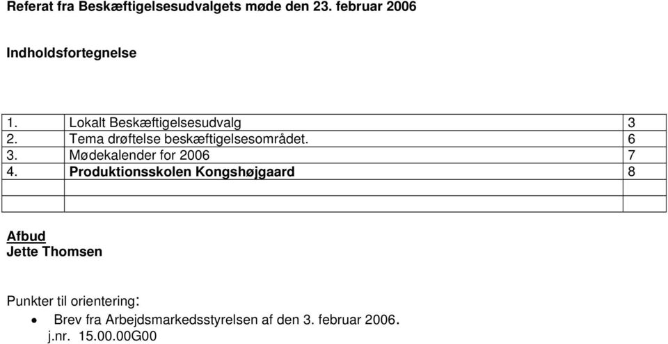 Mødekalender for 2006 7 4.