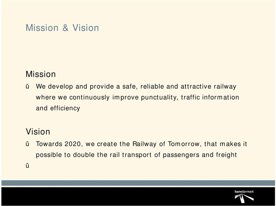information and efficiency Visioni Towards 2020, we create the Railway of