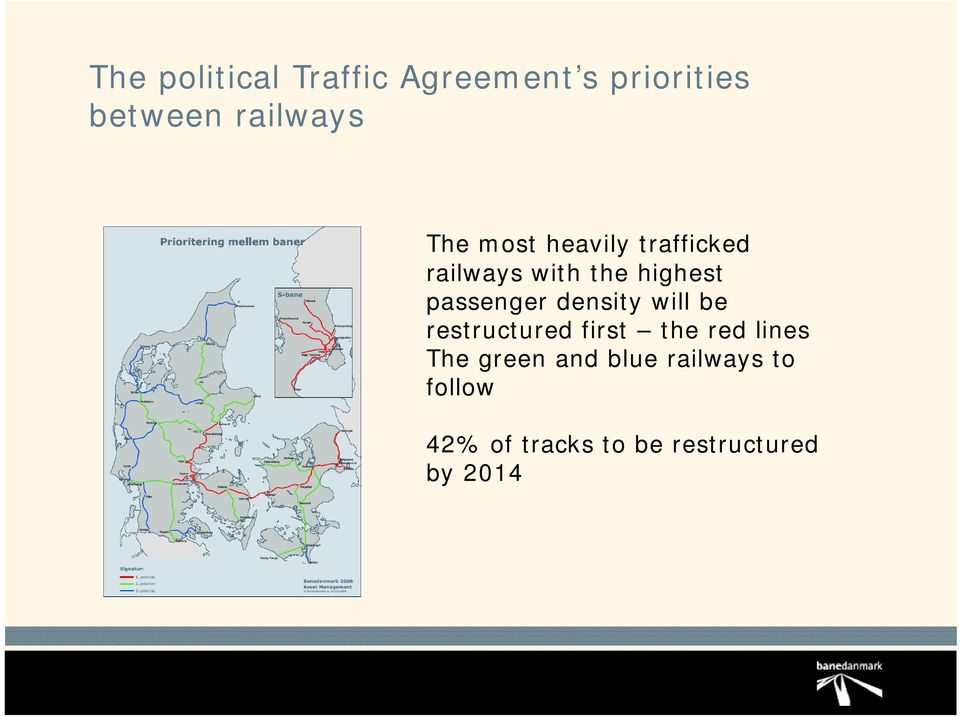 restructured first the red lines The green and blue railways to follow