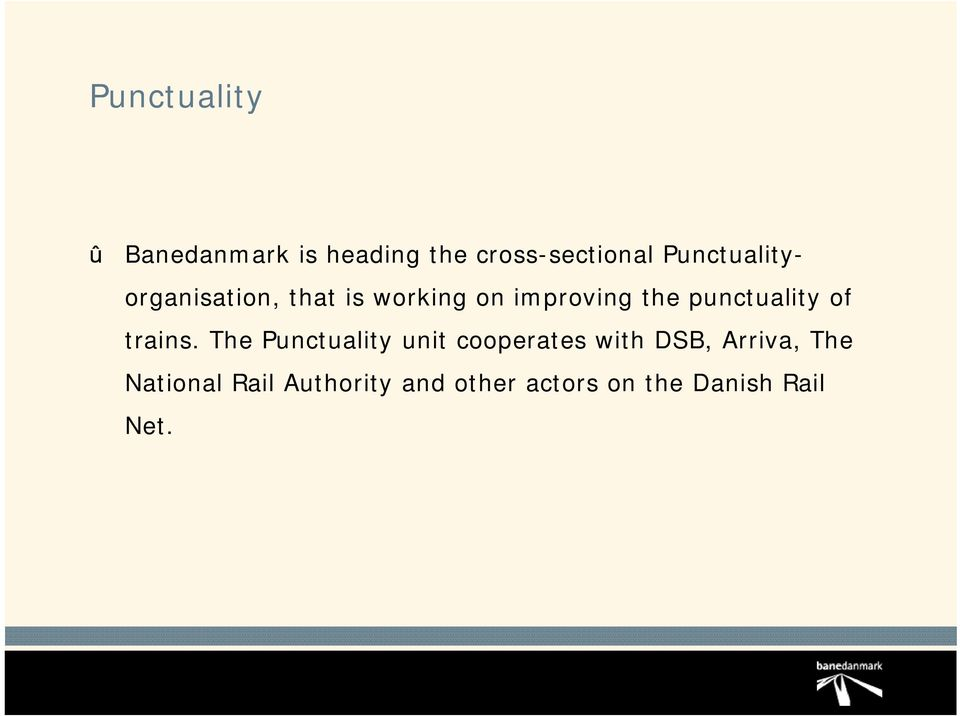 punctuality of trains.