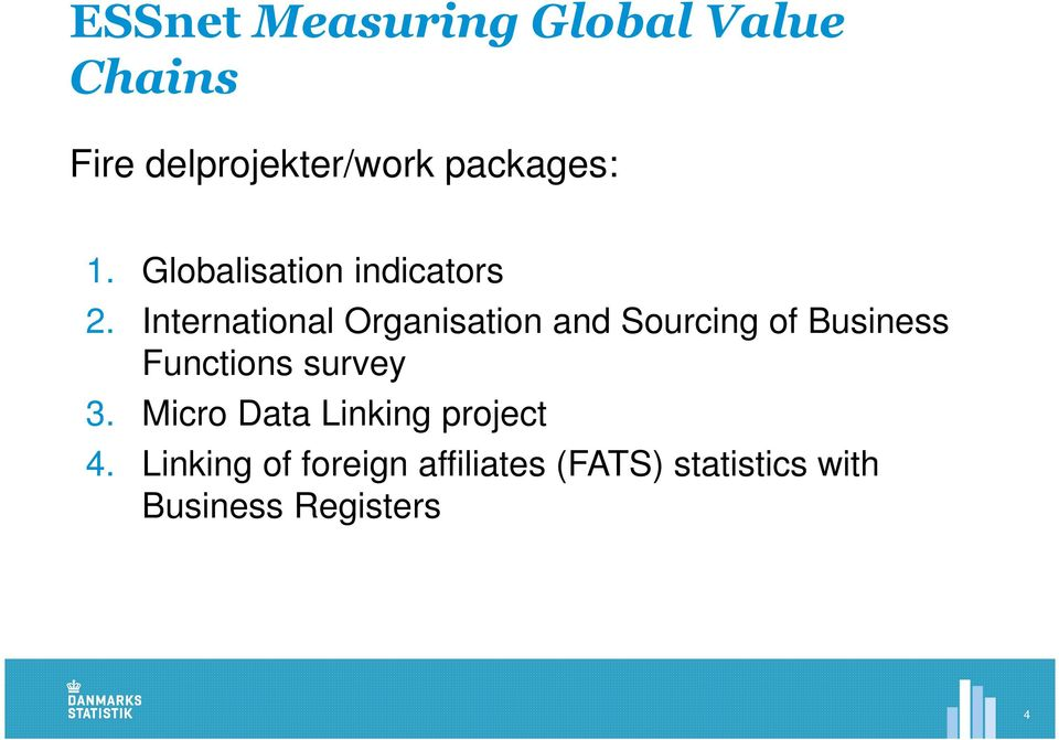 International Organisation and Sourcing of Business Functions survey