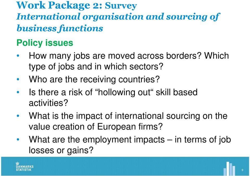 Who are the receiving countries? Is there a risk of hollowing out skill based activities?