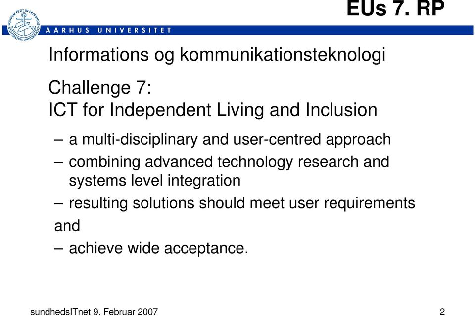 technology research and systems level integration EUs 7.