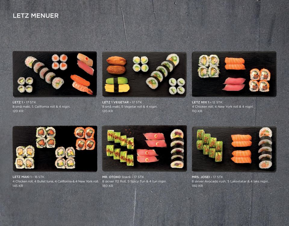 120 KR LETZ MIX 1-12 STK 4 Chicken roll, 4 New York roll & 4 nigiri.