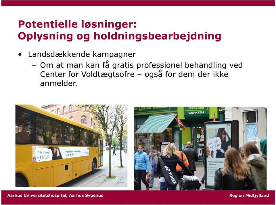 Om at man kan få gratis professionel behandling