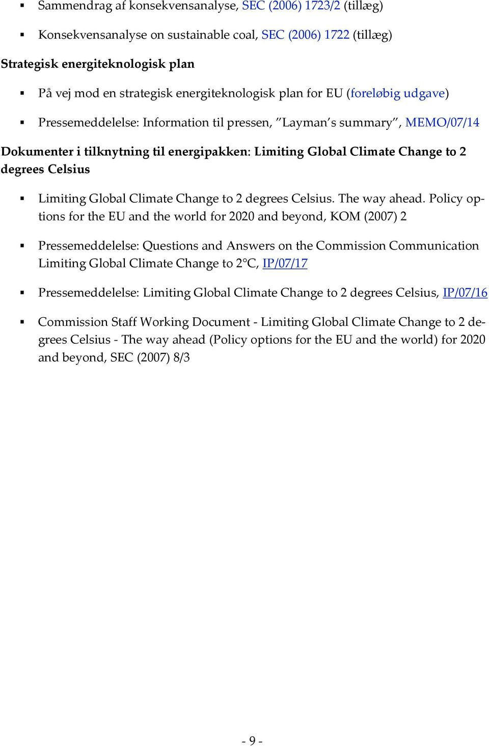 degrees Celsius Limiting Global Climate Change to 2 degrees Celsius. The way ahead.