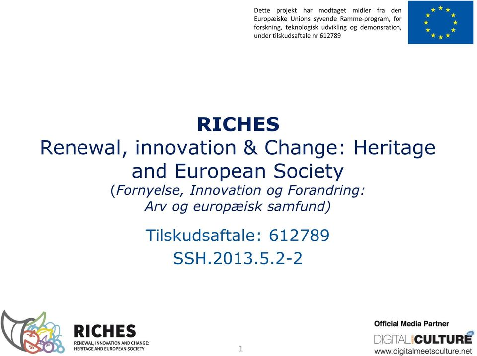 RICHES Renewal, innovation & Change: Heritage and European Society (Fornyelse,