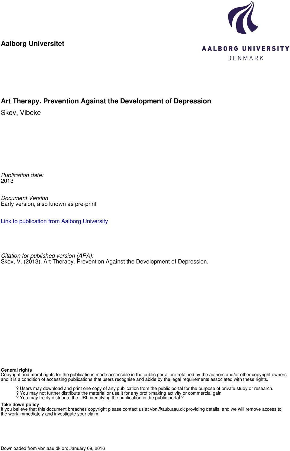 published version (APA): Skov, V. (2013). Art Therapy. Prevention Against the Development of Depression.