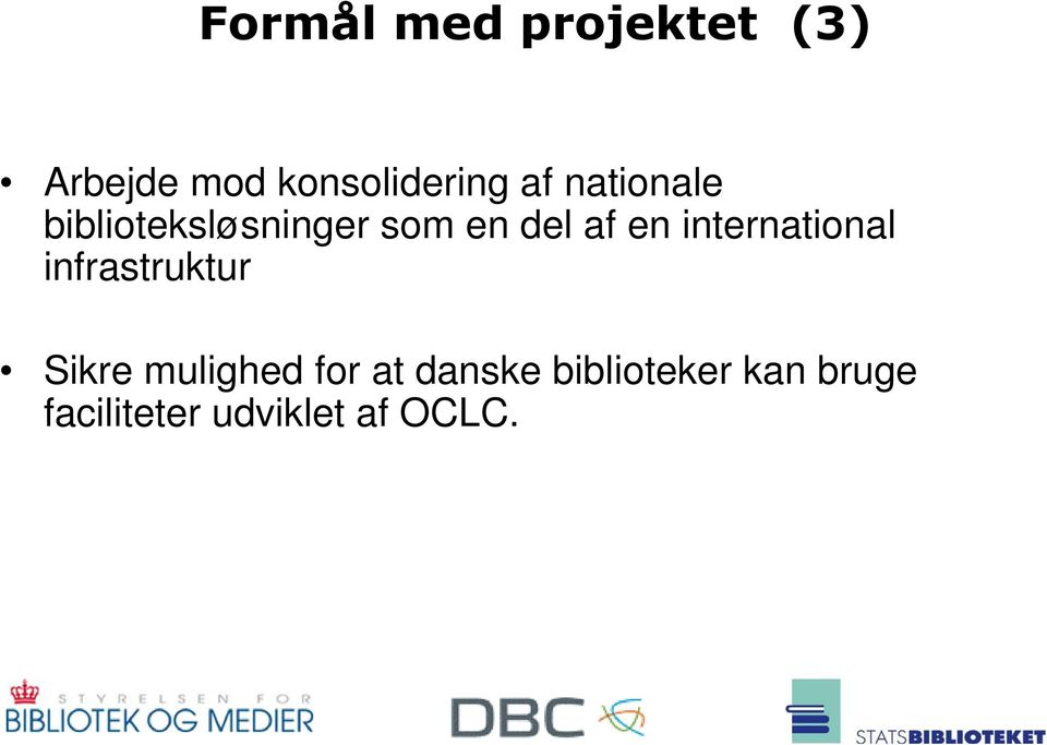 international infrastruktur Sikre mulighed for at