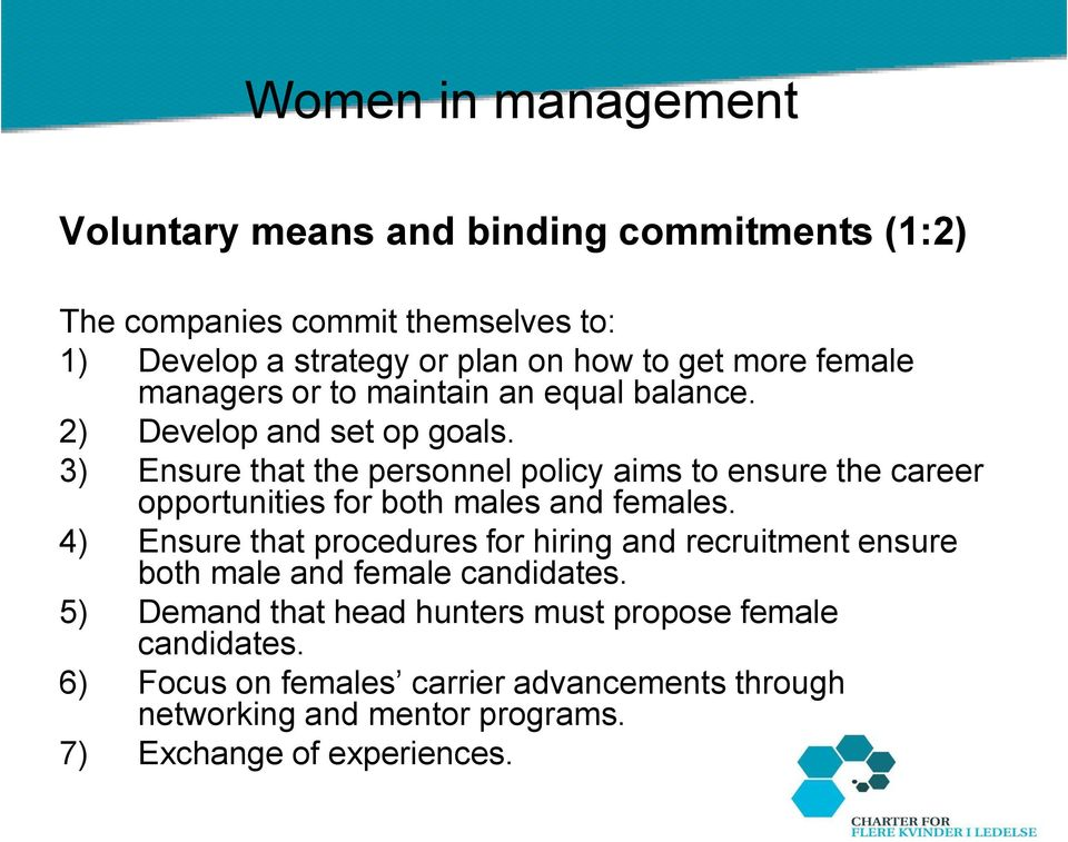 3) Ensure that the personnel policy aims to ensure the career opportunities for both males and females.