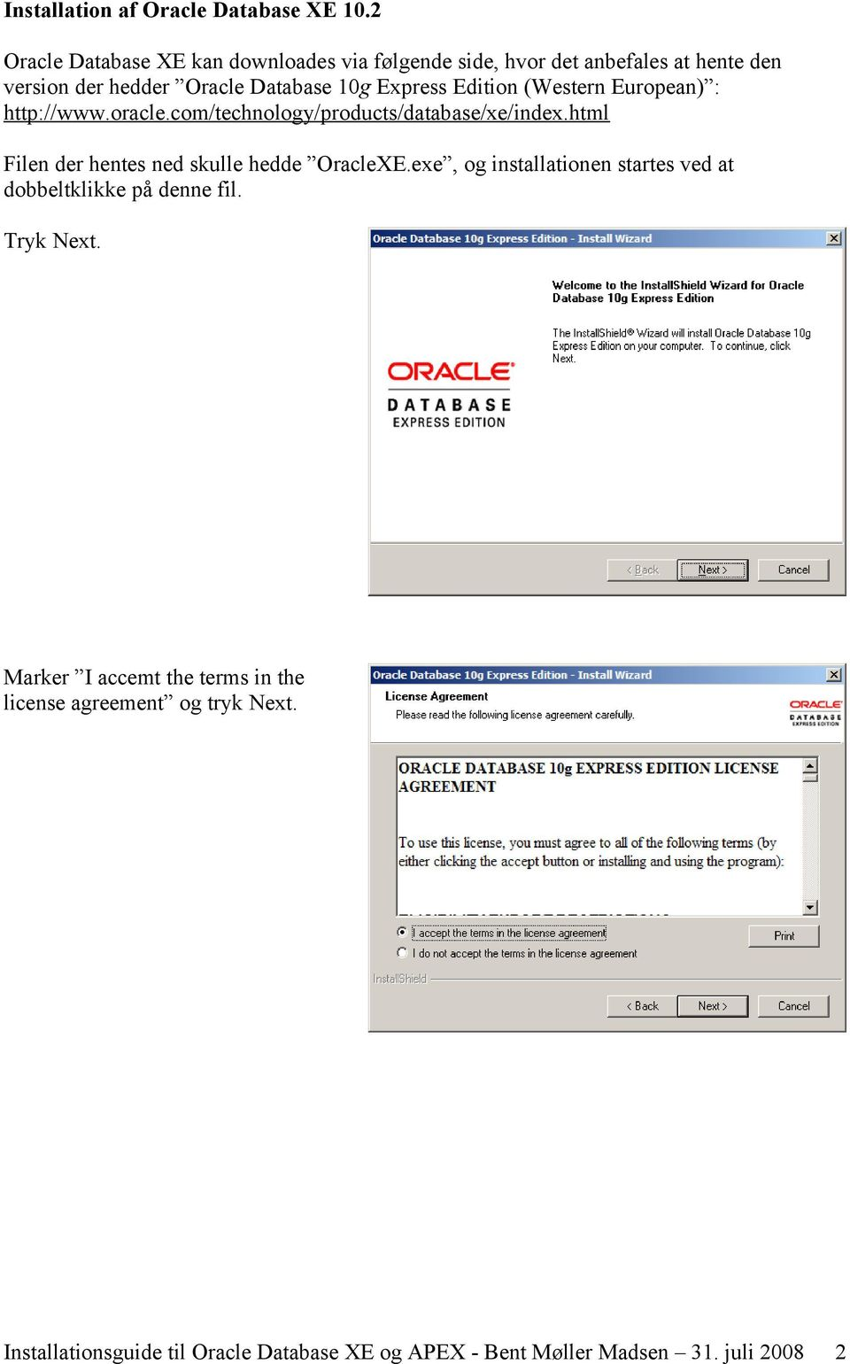 Edition (Western European) : http://www.oracle.com/technology/products/database/xe/index.