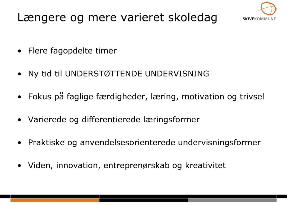 motivation og trivsel Varierede og differentierede læringsformer Praktiske