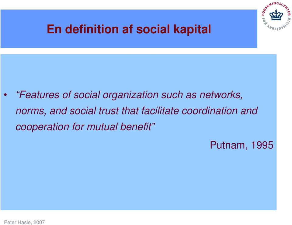 and social trust that facilitate coordination