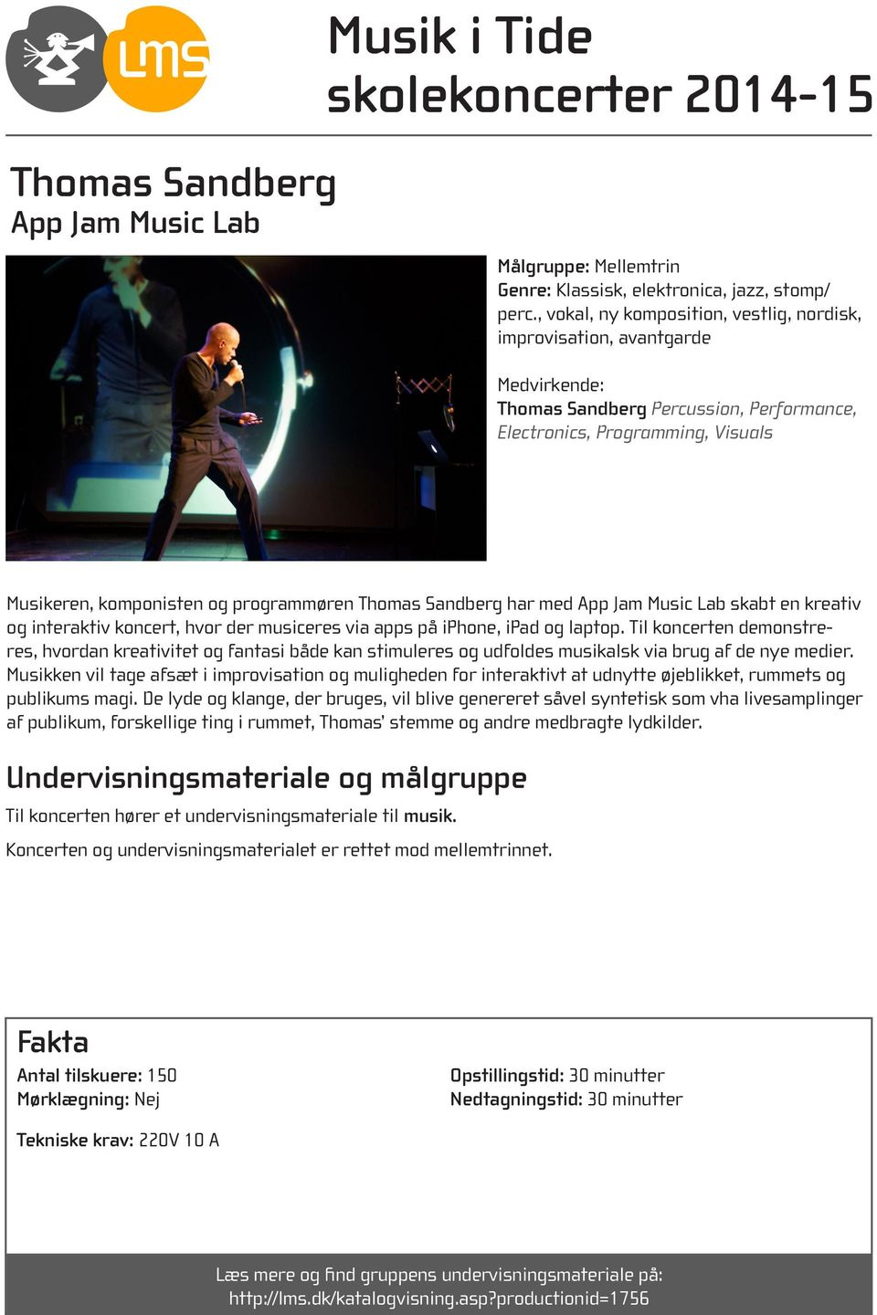 har med App Jam Music Lab skabt en kreativ og interaktiv koncert, hvor der musiceres via apps på iphone, ipad og laptop.