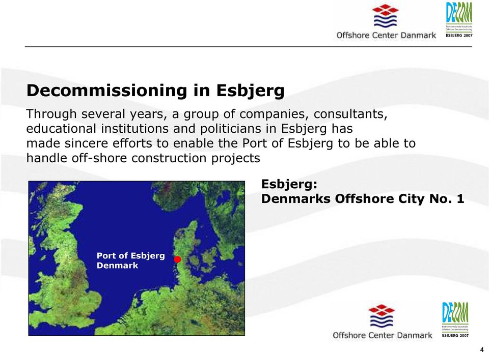 sincere efforts to enable the Port of Esbjerg to be able to handle off-shore