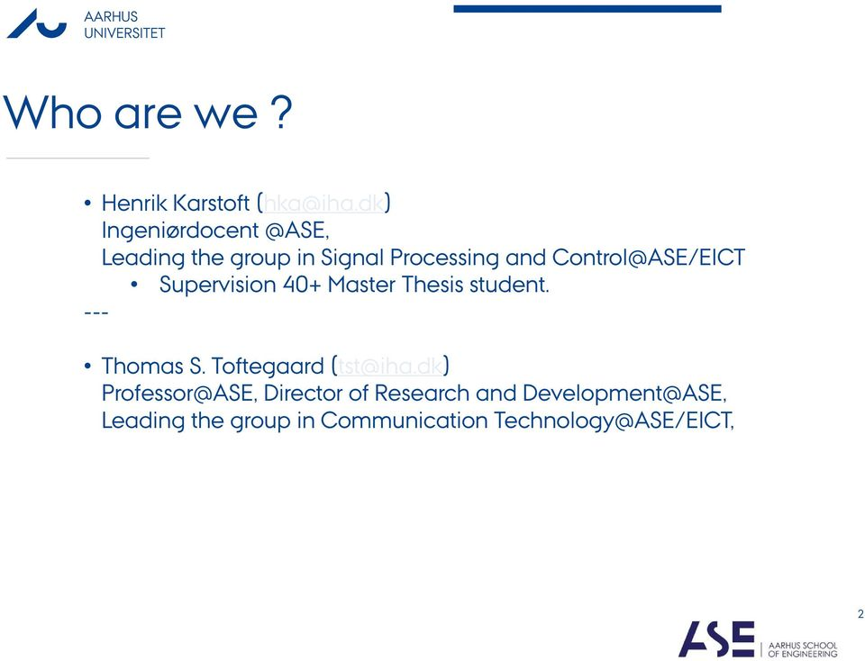 Control@ASE/EICT Supervision 40+ Master Thesis student. --- Thomas S.