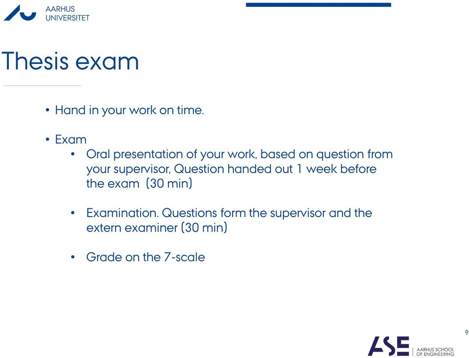 supervisor, Question handed out 1 week before the exam (30 min)
