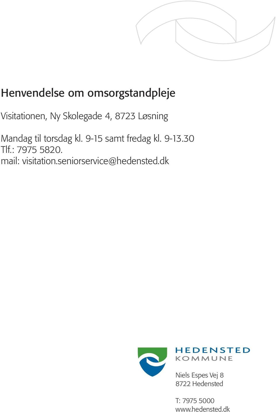 30 Tlf.: 7975 5820. mail: visitation.seniorservice@hedensted.