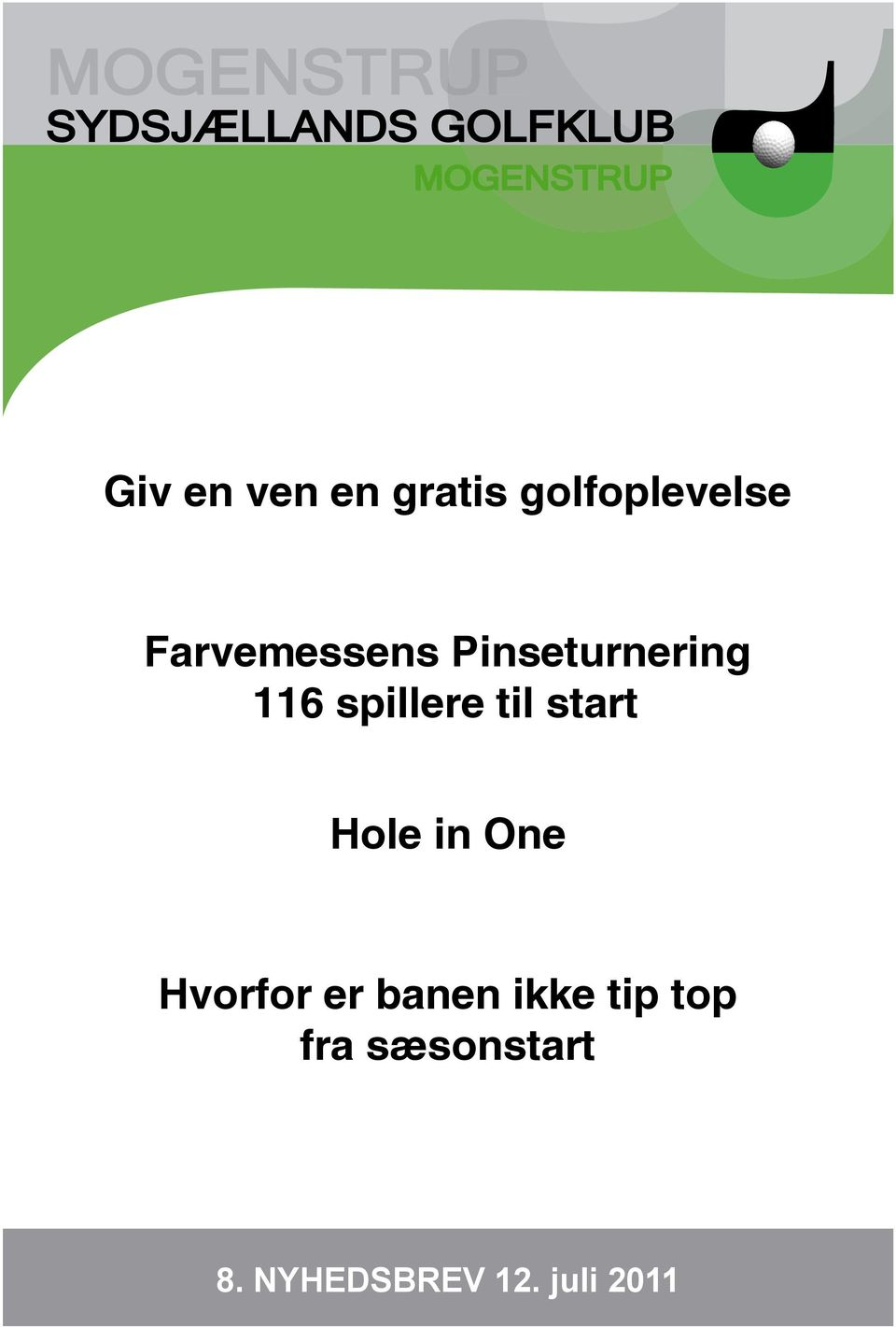 Pinseturnering 116 spillere til start Hole in One