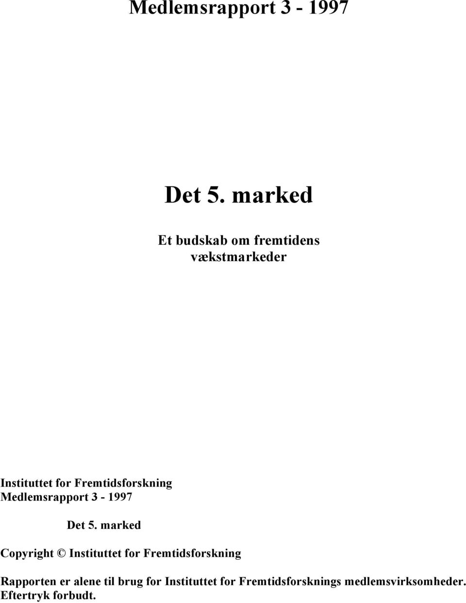 Fremtidsforskning  marked Copyright Instituttet for Fremtidsforskning