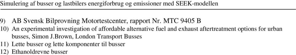 fuel and exhaust aftertreatment options for urban busses, Simon J.