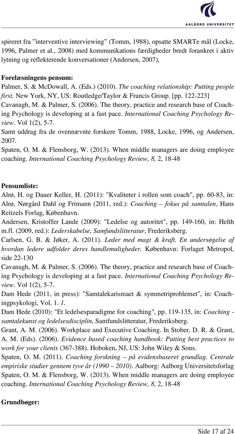 The coaching relationship: Putting people first. New York, NY, US: Routledge/Taylor & Francis Group. [pp. 122-223] Cavanagh, M. & Palmer, S. (2006).