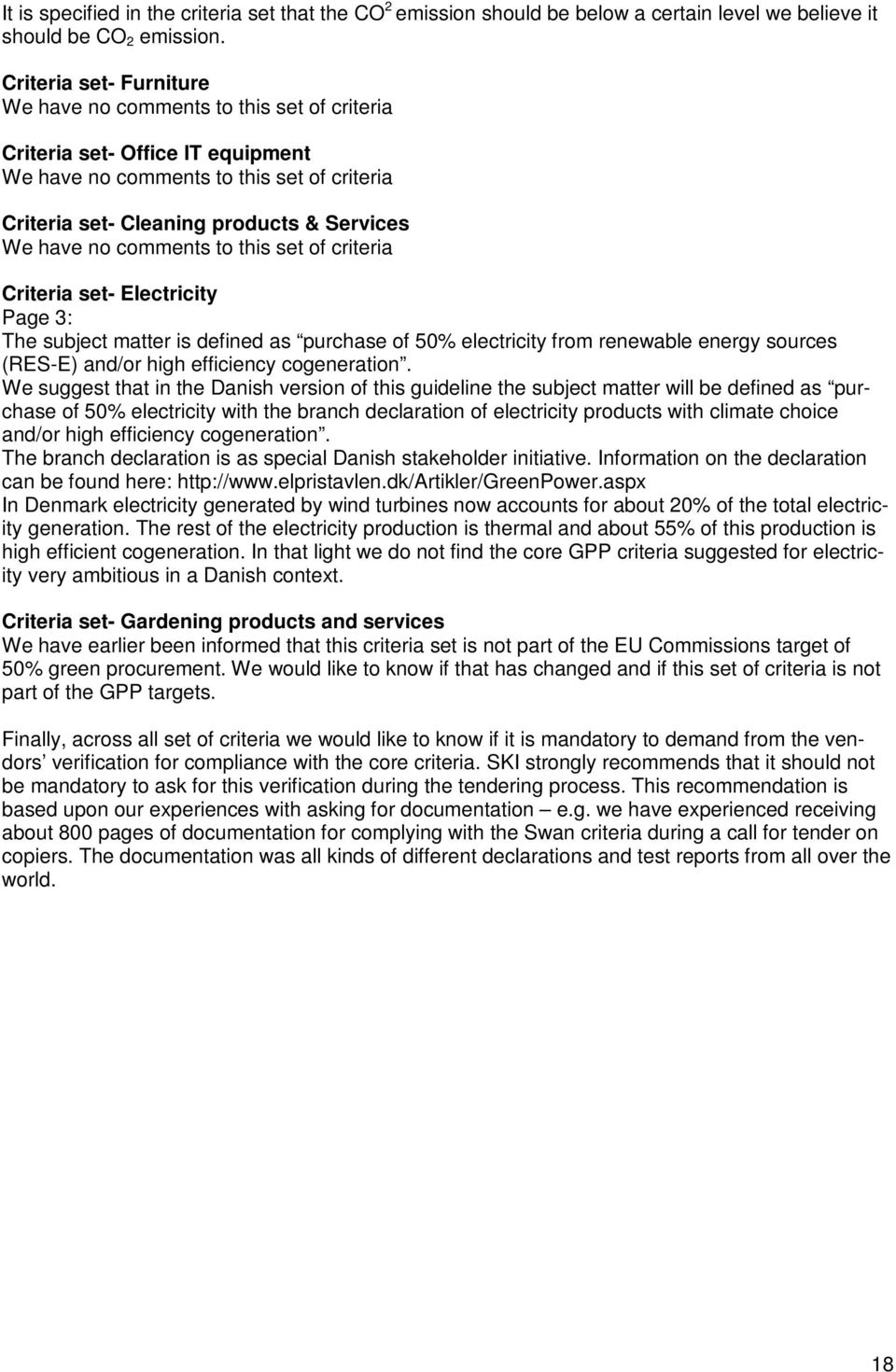 comments to this set of criteria Criteria set- Electricity Page 3: The subject matter is defined as purchase of 50% electricity from renewable energy sources (RES-E) and/or high efficiency