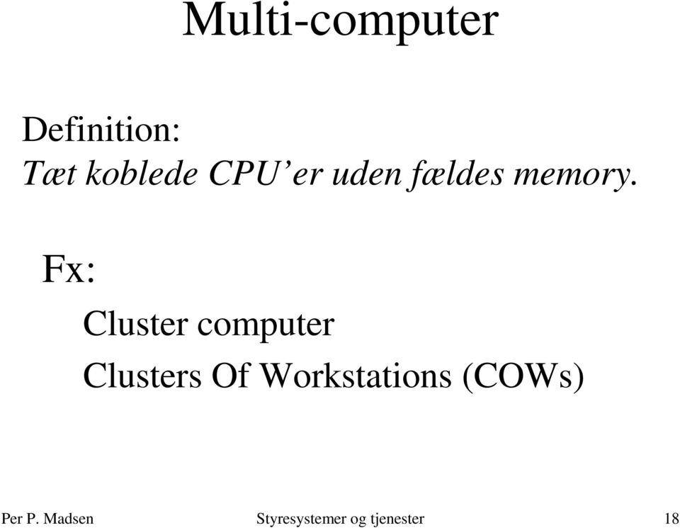 Fx: Cluster computer Clusters Of