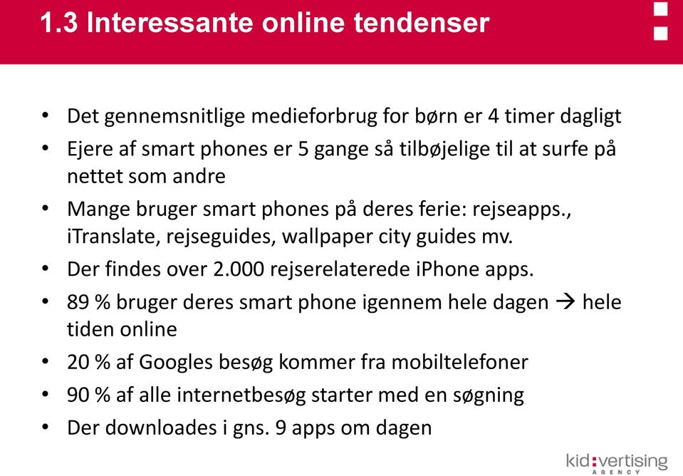 , itranslate, rejseguides, wallpaper city guides mv. Der findes over 2.000 rejserelaterede iphone apps.