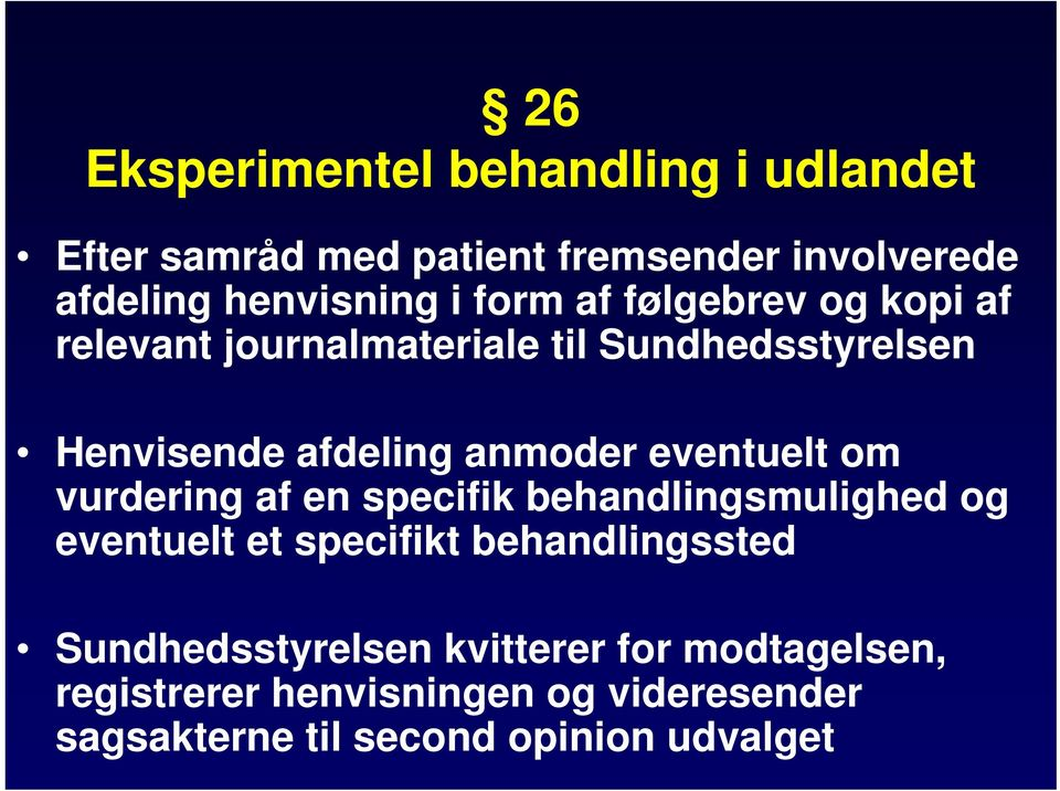 vurdering af en specifik behandlingsmulighed og eventuelt et specifikt behandlingssted