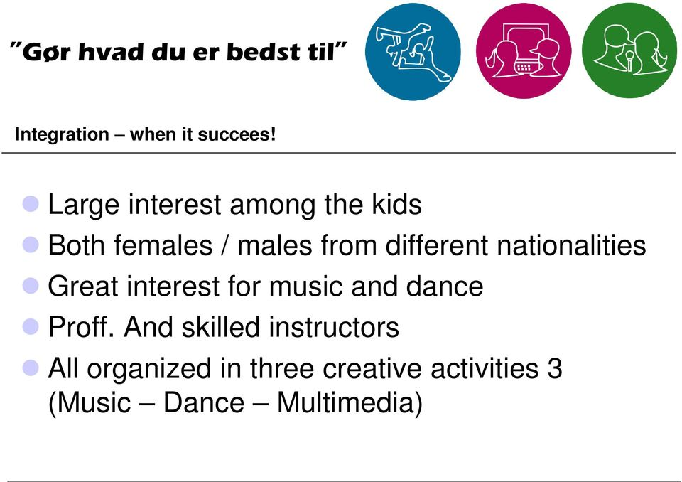 nationalities Great interest for music and dance Proff.