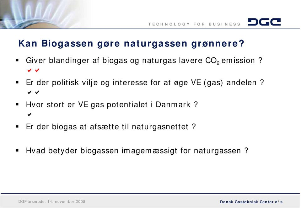 aa Er der politisk vilje og interesse for at øge VE (gas) andelen?