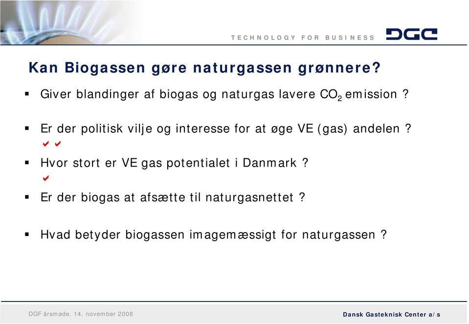 Er der politisk vilje og interesse for at øge VE (gas) andelen?