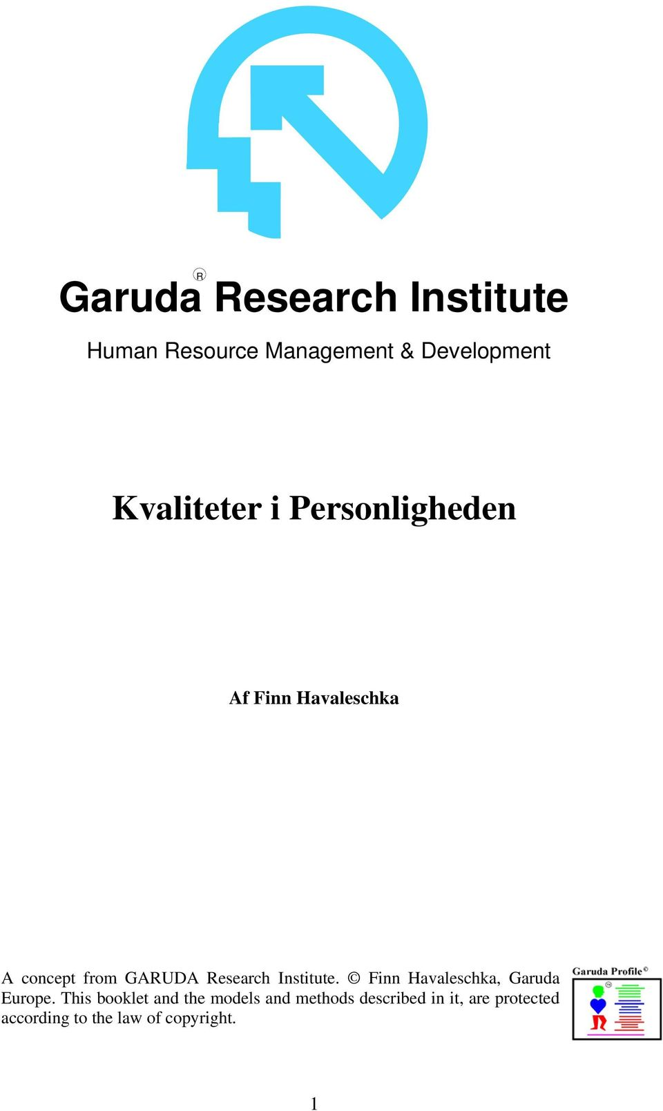 Research Institute. Finn Havaleschka, Garuda Europe.