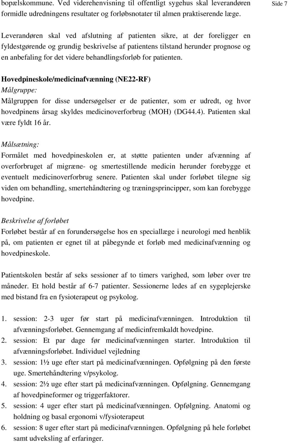 behandlingsforløb for patienten.