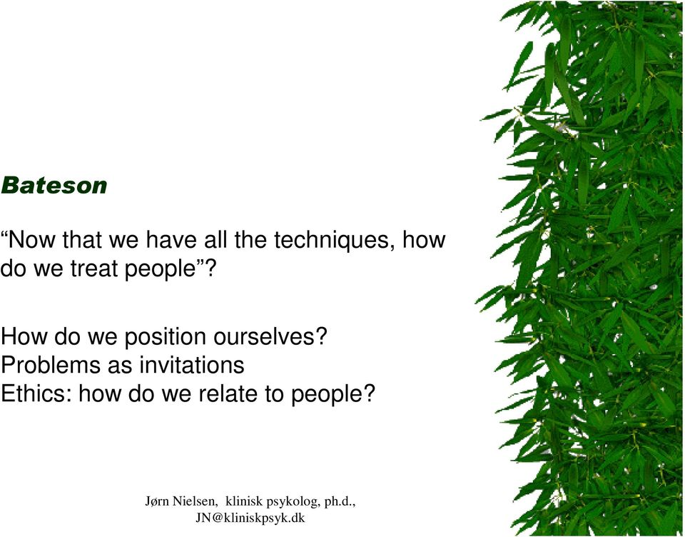 How do we position ourselves?