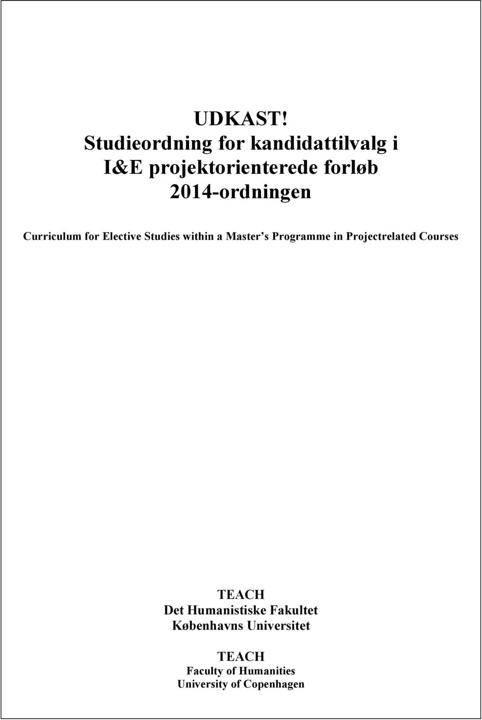 2014-ordningen Curriculum for Elective Studies within a Master s
