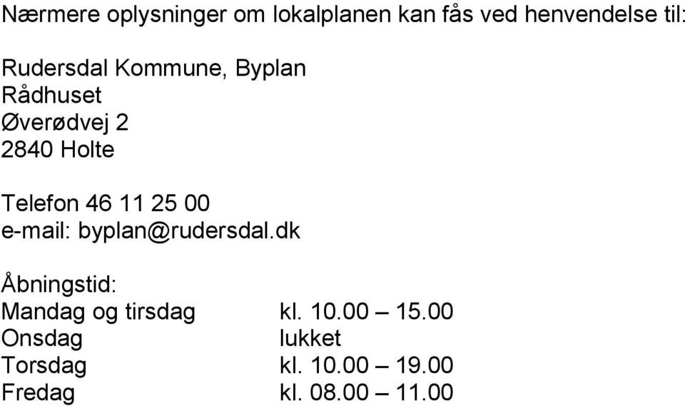 11 25 00 e-mail: byplan@rudersdal.