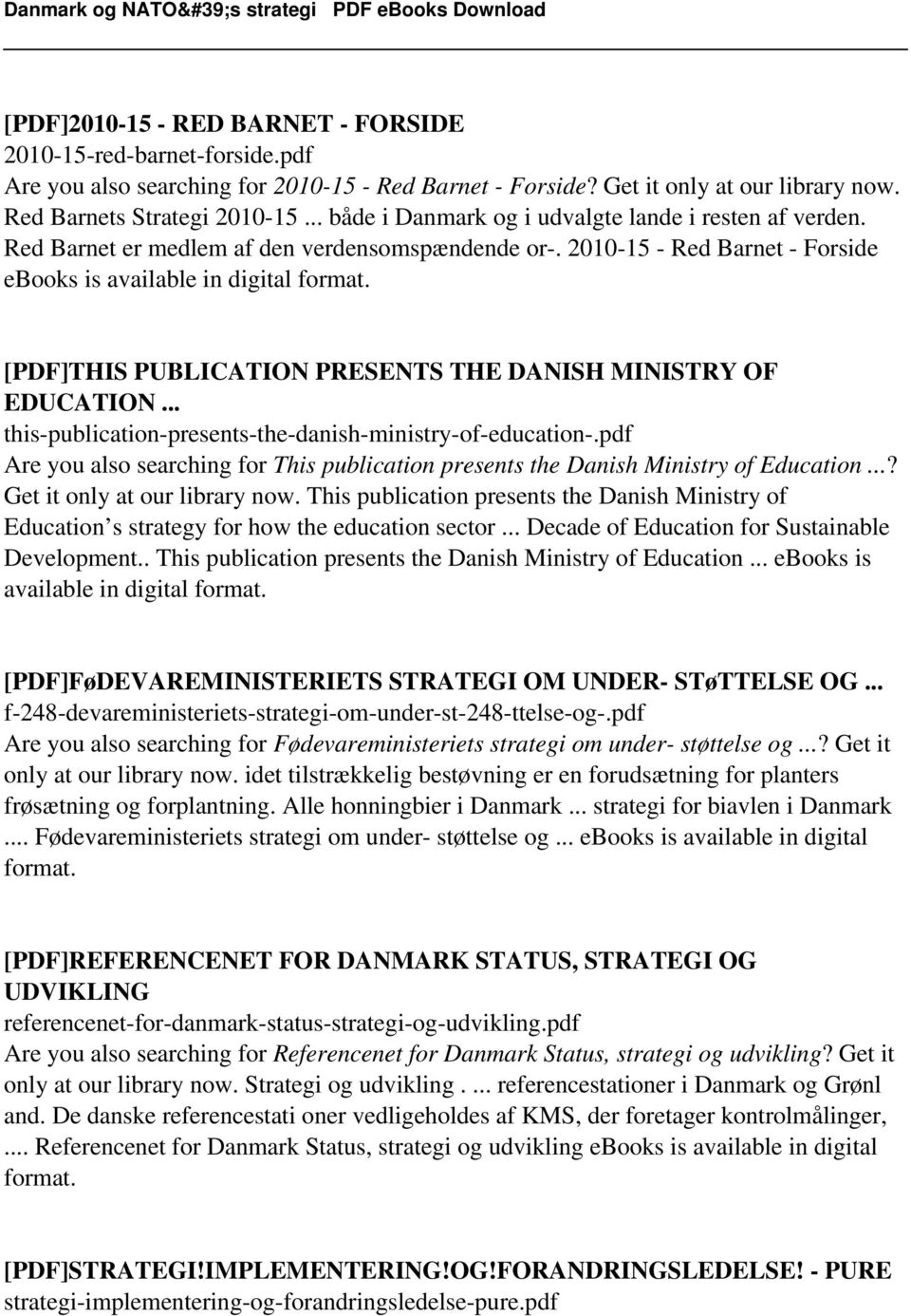 2010-15 - Red Barnet - Forside ebooks is [PDF]THIS PUBLICATION PRESENTS THE DANISH MINISTRY OF EDUCATION... this-publication-presents-the-danish-ministry-of-education-.