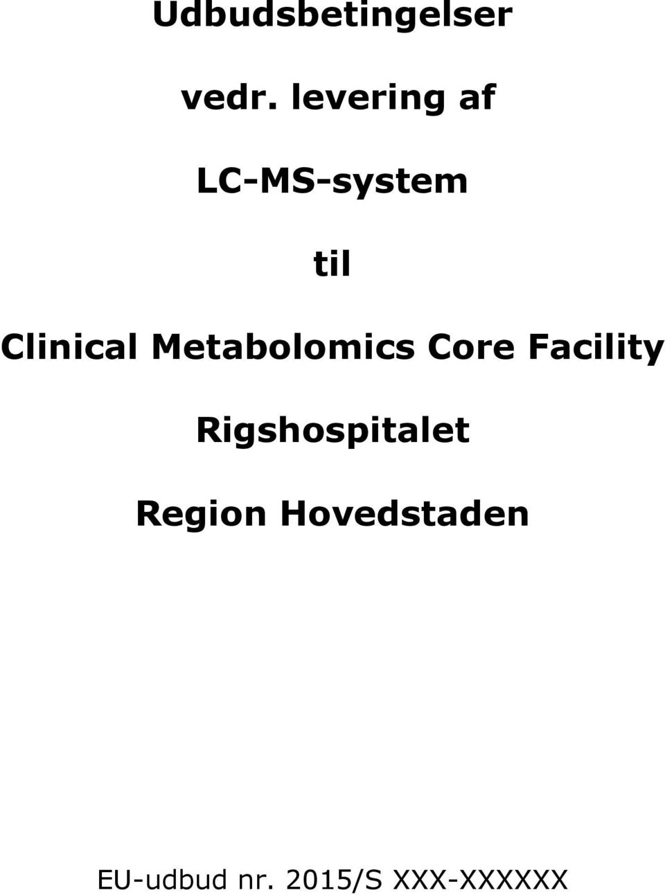 Metabolomics Core Facility